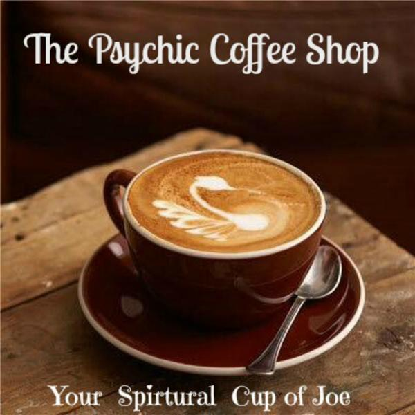 The Psychic Coffee Shop 01/15 by The Psychic Coffee Shop | Spirituality  Podcasts