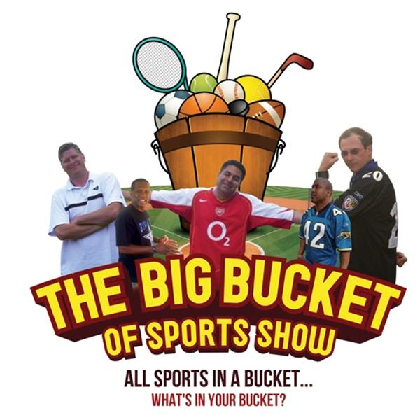 The Big Bucket of Sports Show