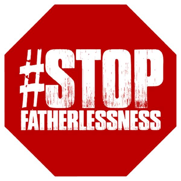Stop Fatherlessness