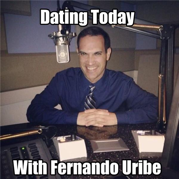 Dating Today with Fernando Uribe